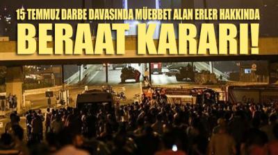 Yargıtay'dan kritik '15 Temmuz' kararı: Darbe davasından müebbet alan erlere beraat!
