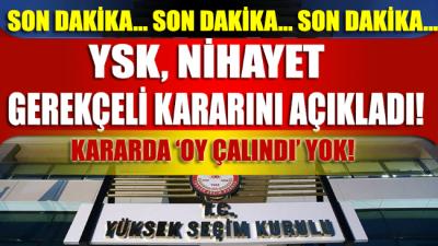YSK İstanbul seçiminin iptaline dair gerekçeli kararını açıkladı