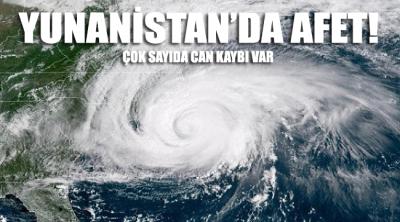 Yunanistan'da dolu ve fırtına çok sayıda can kaybına neden oldu